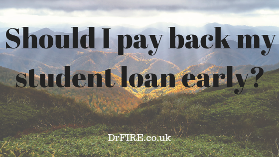 Should I pay back my student loan early? - Dr FIRE